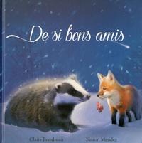 Claire Freedman et Simon Mendez - De si bons amis.