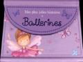 Claire Freedman et Nick Ellsworth - Plus jolies histoires de ballerines.