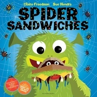 Claire Freedman et Sue Hendra - Spider Sandwiches.