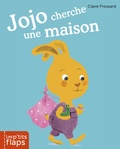 Claire Frossard - Jojo cherche une maison.