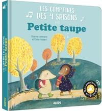 Claire Frossard et Orianne Lallemand - Les comptines des 4 saisons avec Petite taupe.