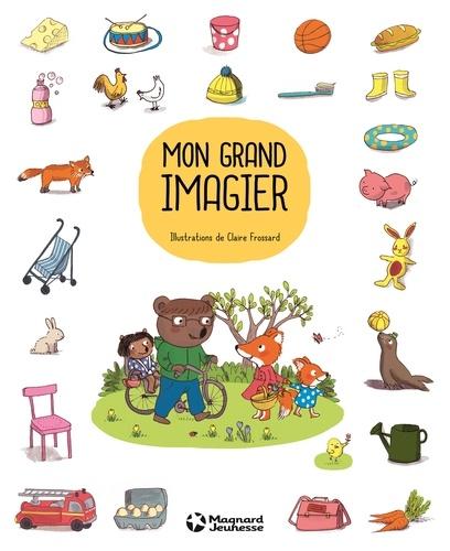 Claire Frossard - Mon grand imagier.