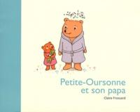 Claire Frossard - Petite-Oursonne et son papa.