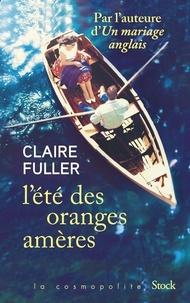 Claire Fuller - L'été des oranges amères.