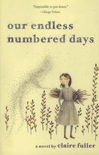 Claire Fuller - Our Endless Numbered Days.