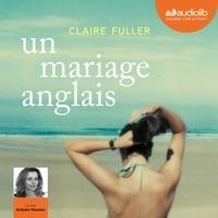 Claire Fuller - Un mariage anglais.
