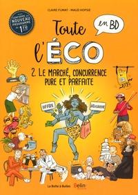 Claire Fumat et Maud Hopsie - Toute l'éco en BD Tome 2 : Le marché, concurrence pure et parfaite.