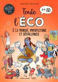 Claire Fumat et Emilie Boudet - Toute l'éco en BD Tome 3 : Le marché, imperfections et défaillances.