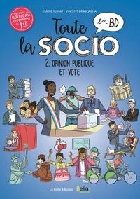 Claire Fumat et Vincent Brascaglia - Toute la socio en BD Tome 2 : Opinion publique et vote.