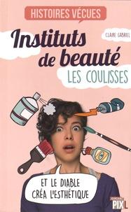 Claire Gabriel - Instituts de beauté : les coulisses.