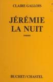 Claire Gallois - Jérémie la nuit.