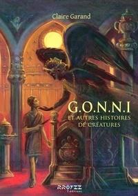 Claire Garand - G.o.n.n.i - et autres histoires de créatures.