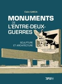 Claire Garcia - Monuments de l'entre-deux-guerres : sculpture et architecture.