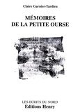 Claire Garnier-Tardieu - Mémoires de la petite ourse.