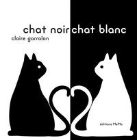 Claire Garralon - Chat noir, chat blanc.