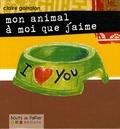 Claire Garralon - Mon animal à moi que j'aime.