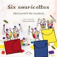 Six souricettes découvrent les couleurs - Claire Garralon   Showmesound.org