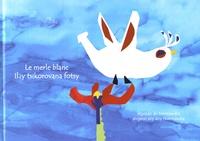 Le merle blanc - Edition bilingue français-malgache.pdf