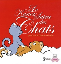 Claire Gaudin - Le Kama Sutra des Chats.
