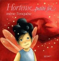 Claire Gaudriot - Hortense petite fée mène l'enquête.