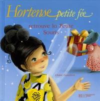 Claire Gaudriot - Hortense petite fée retrouve la Petite Souris.