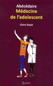 Claire Gayet - Abécédaire médecine de l'adolescent.