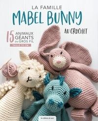 Claire Gelder - La famille Mabel Bunny au crochet.
