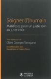 Claire Georges-Tarragano - Soigner (l')humain - Manifeste pour un juste soin au juste coût.