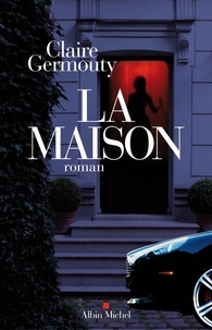 Claire Germouty - La Maison.