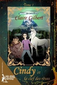 Claire Gilbert - Cindy et la clef des rêves.