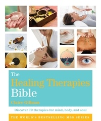 Claire Gillman - The Healing Therapies Bible - Godsfield Bibles.