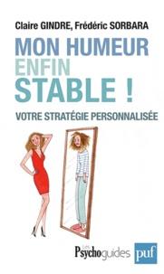 Claire Gindre et Frédéric Sorbara - Mon humeur enfin stable ! - Votre stratégie personnalisée.