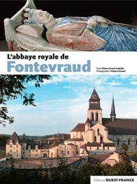 Claire Giraud-Labalte et Patrice Giraud - L'abbaye royale de Fontevraud.