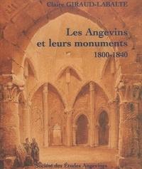 Claire Giraud-Labalte - Les Angevins et leurs monuments 1800-1840 - L'invention du patrimoine.