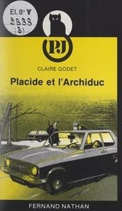 Claire Godet - Placide et l'archiduc.