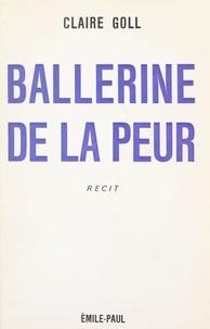 Claire Goll et Armand Lanoux - Ballerine de la peur.