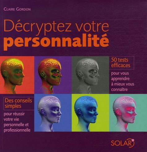 Claire Gordon - Décrypter votre personnalité.