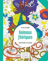 Claire Gosnon - Animaux féériques - 100 dessins à colorier.
