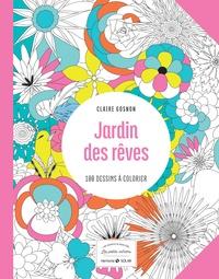 Claire Gosnon - Jardin des rêves - 100 dessins à colorier.