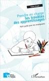 Claire Grand - Prendre en charge les troubles des apprentissages - Petit guide pour les enseignants.