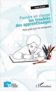 Prendre en charge les troubles des apprentissages - Petit guide pour les enseignants.pdf