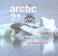 Claire Grangé - Arctic 21 - L'Arctique du 21e siècle.