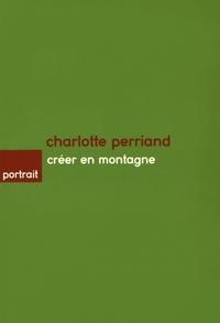 Claire Grangé - Charlotte Perriand - Créer en montagne.