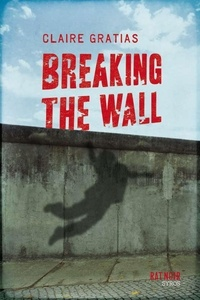 Claire Gratias - Breaking the Wall.