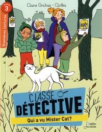 Claire Gratias et  Clotka - Classe détective  : Qui a vu mister Cat ? - Niveau 3.