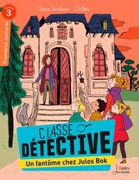 Claire Gratias et  Clotka - Classe détective  : Un fantôme chez Julos Bok.