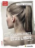 Claire Gratias - Je voulais juste être libre.