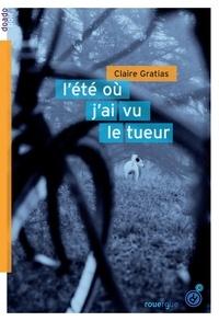 Claire Gratias - L'été où j'ai vu le tueur.