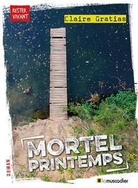 Claire Gratias - Mortel printemps.
