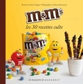 Claire Guignot - M & M's - Les 30 recettes culte.